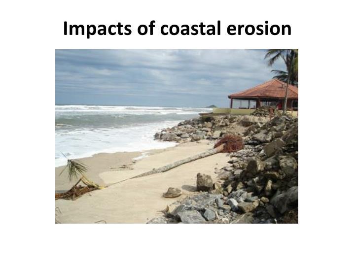 Impacts of coastal erosion