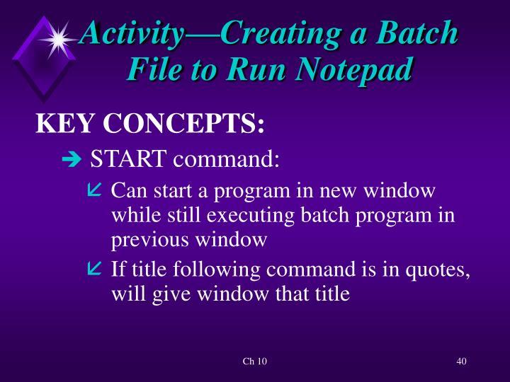 Activity—Creating a Batch