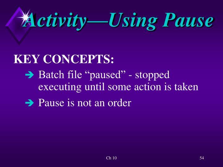 Activity—Using Pause