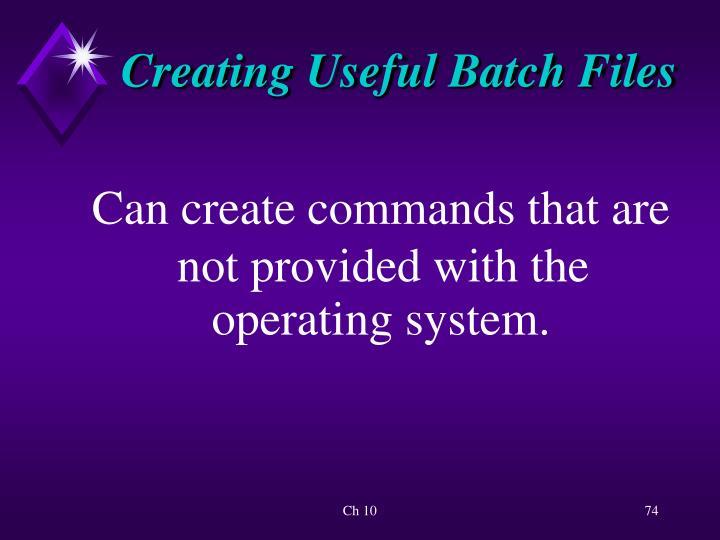 Creating Useful Batch Files