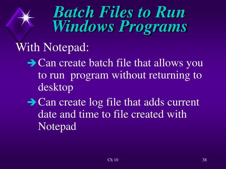 Batch Files to Run Windows Programs