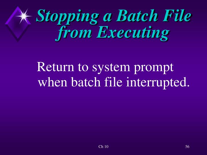 Stopping a Batch File from Executing