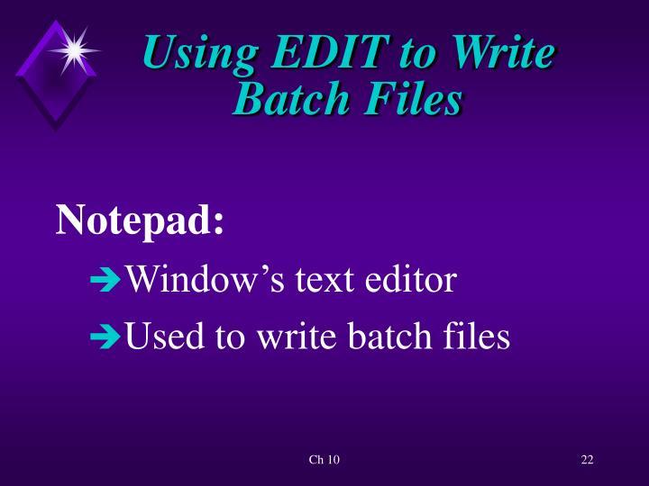 Using EDIT to Write Batch Files