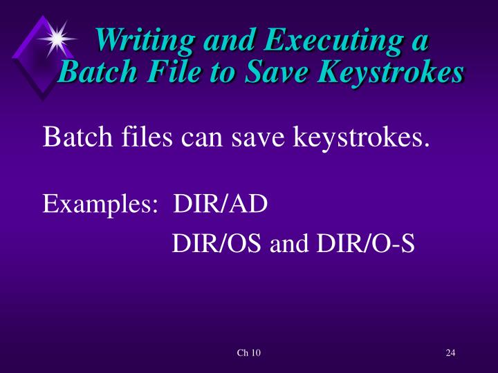 Writing and Executing a Batch File to Save Keystrokes