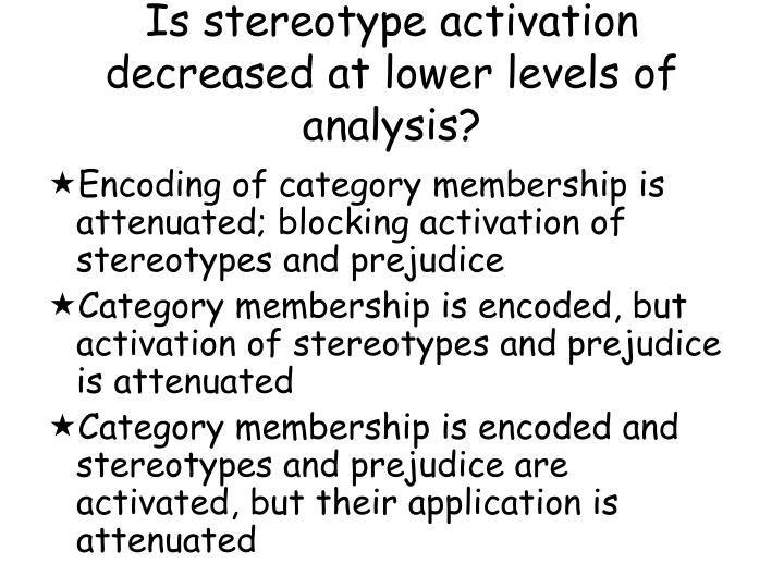 Is stereotype activation decreased at lower levels of analysis?
