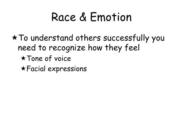 Race & Emotion