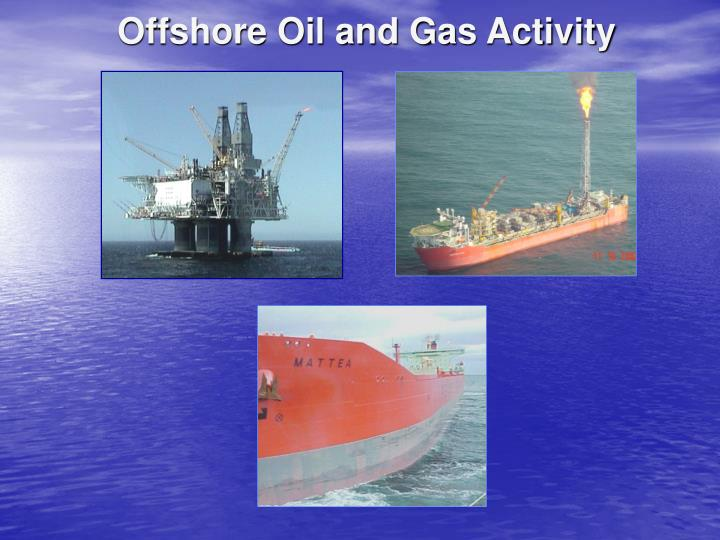 Offshore Oil and Gas Activity