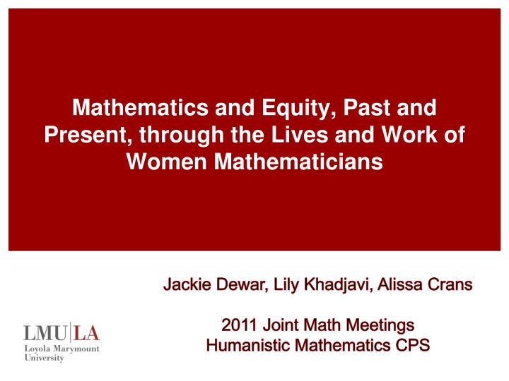 Mathematics and equity past and present through the lives and work of women mathematicians