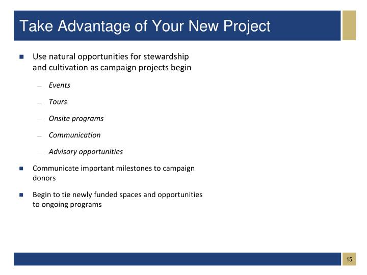 Use natural opportunities for stewardship and cultivation as campaign projects begin