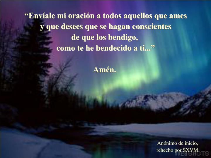"""""""Envíale mi oración a todos aquellos que ames"""