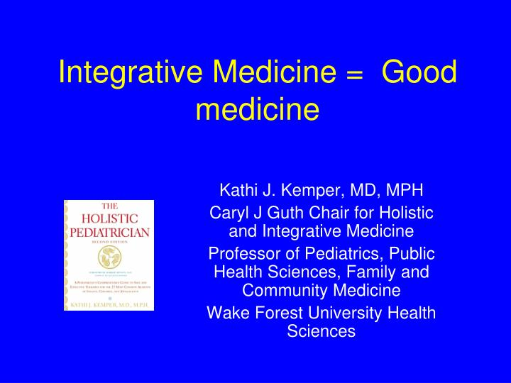 integrative medicine good medicine n.