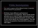 fabric investigations