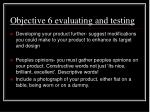 objective 6 evaluating and testing