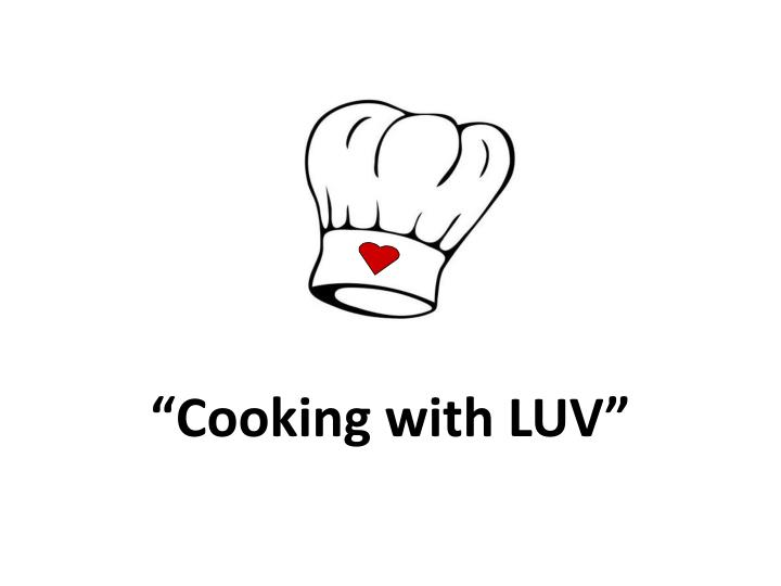Cooking with luv