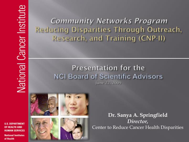 Community networks program reducing disparities through outreach research and training cnp ii