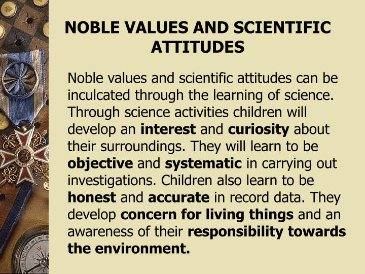 NOBLE VALUES AND SCIENTIFIC ATTITUDES