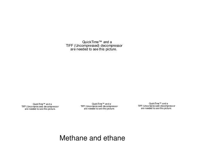 Methane and ethane