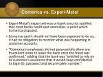 comerica vs experi metal2