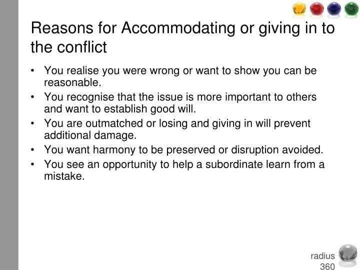 Reasons for Accommodating or giving in to the conflict