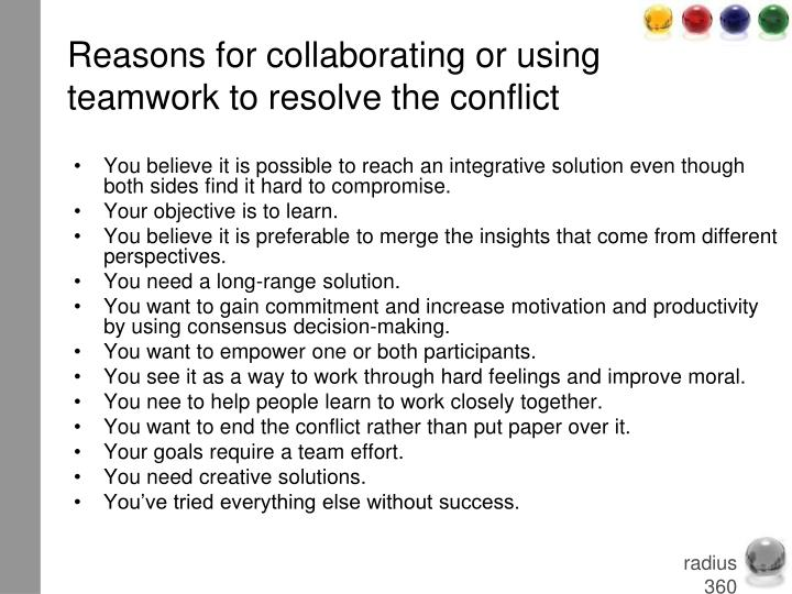 Reasons for collaborating or using teamwork to resolve the conflict
