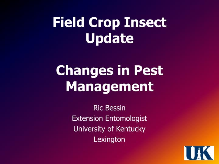 Field crop insect update changes in pest management