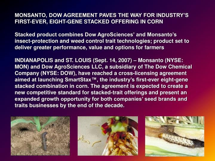 MONSANTO, DOW AGREEMENT PAVES THE WAY FOR INDUSTRY'S FIRST-EVER, EIGHT-GENE STACKED OFFERING IN CORN