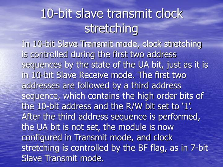 10-bit slave transmit clock stretching