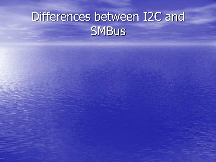 Differences between I2C and SMBus