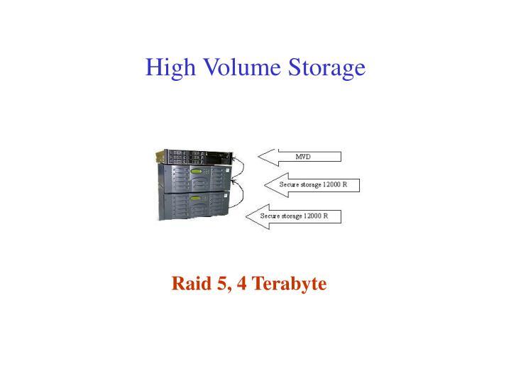 High Volume Storage