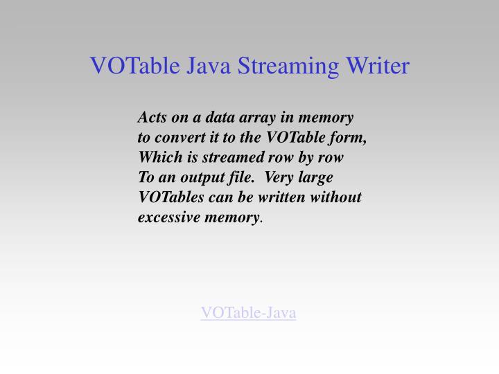VOTable Java Streaming Writer