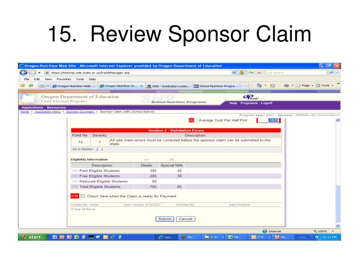 15.  Review Sponsor Claim