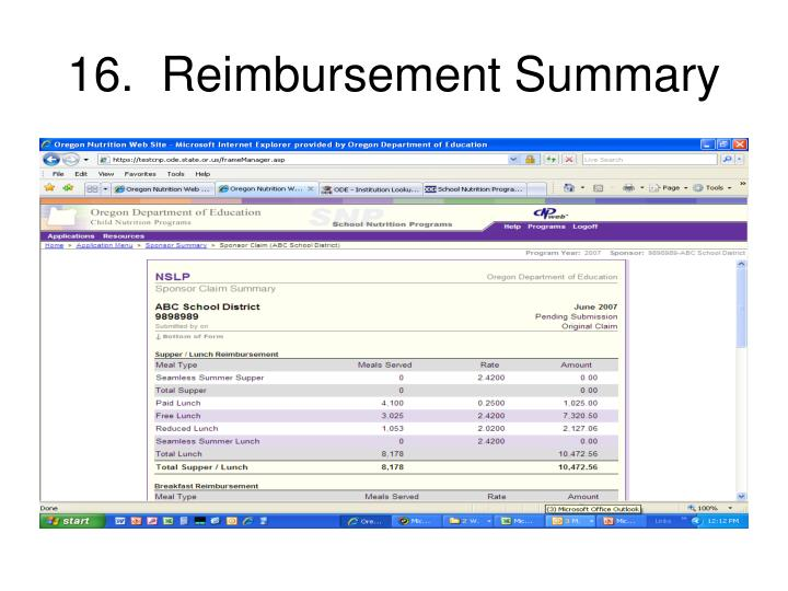 16.  Reimbursement Summary