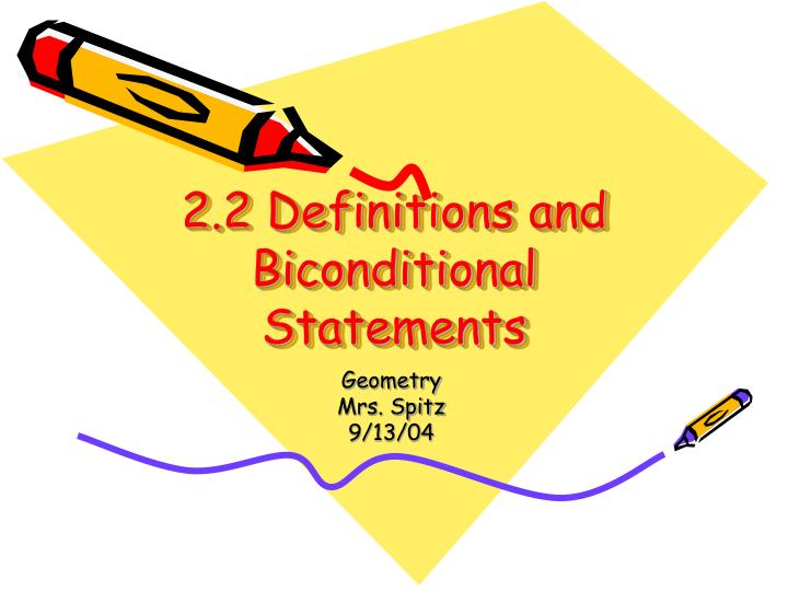 2 2 definitions and biconditional statements