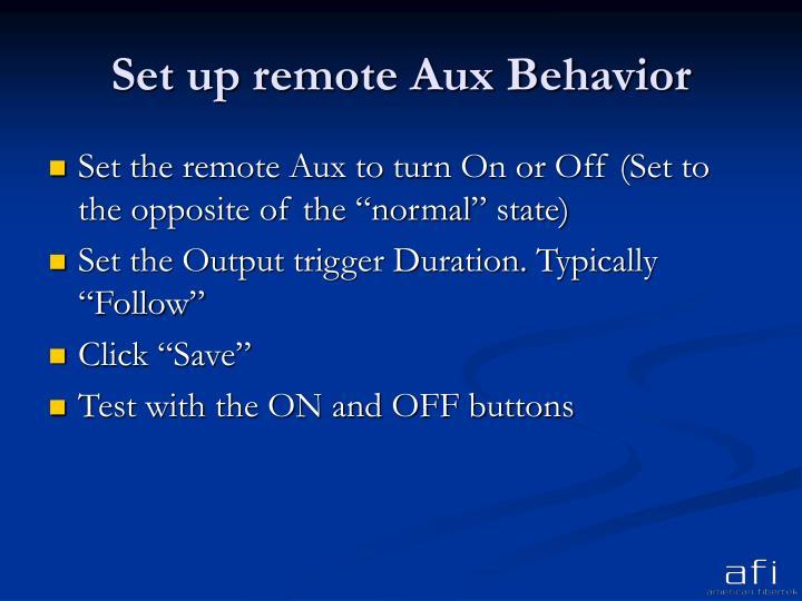 Set up remote Aux Behavior
