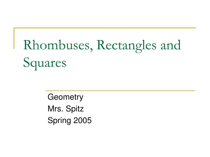 Rhombuses rectangles and squares