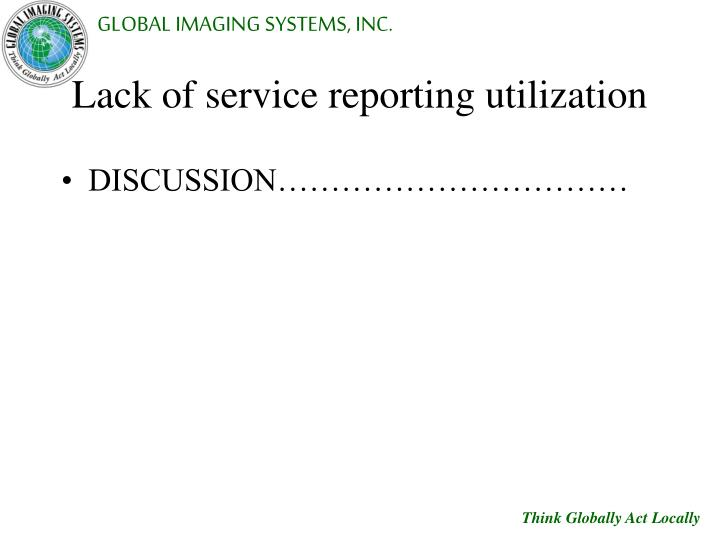 Lack of service reporting utilization