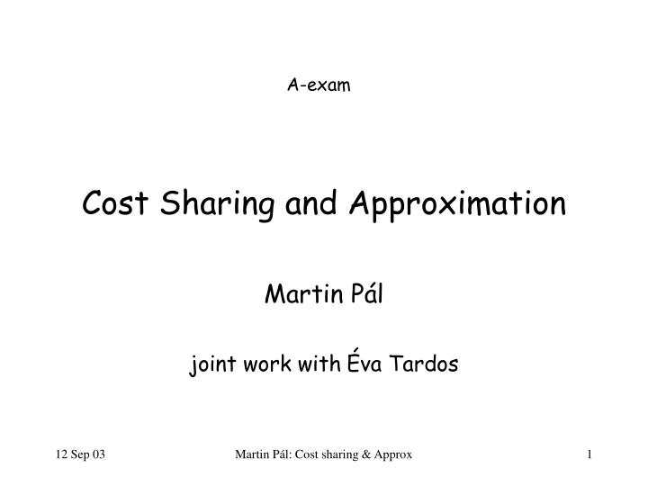 Cost sharing and approximation