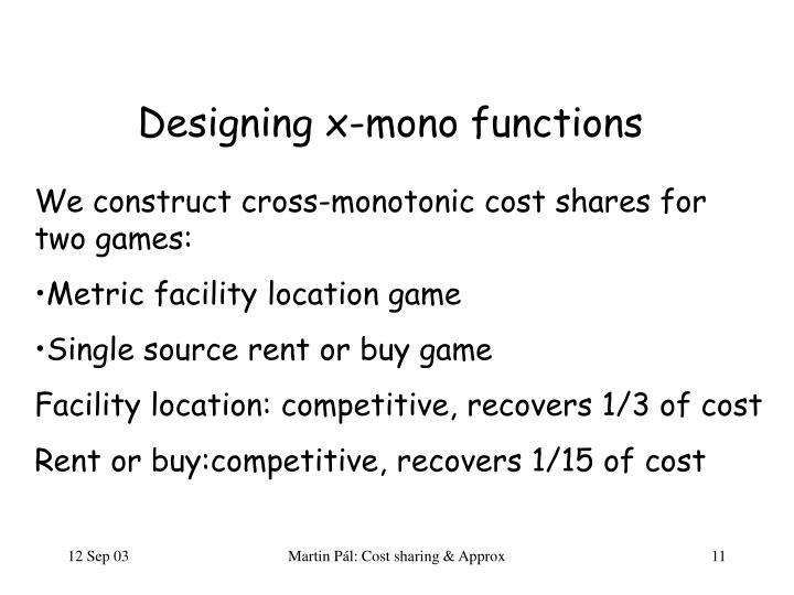 Designing x-mono functions