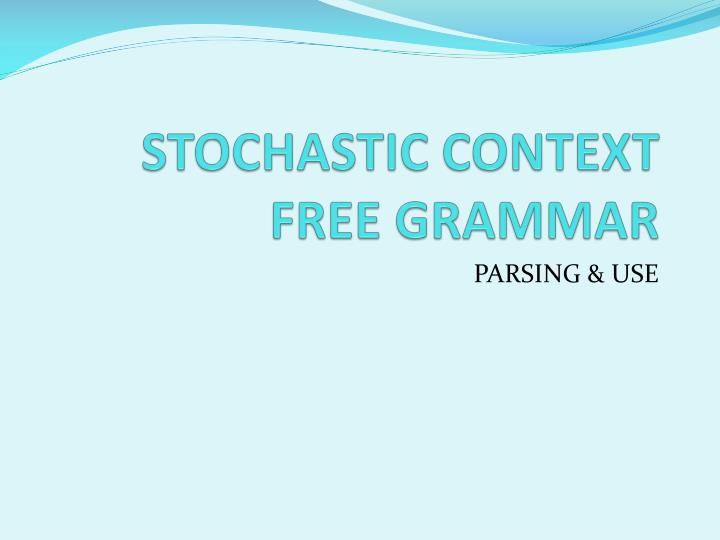 Stochastic context free grammar