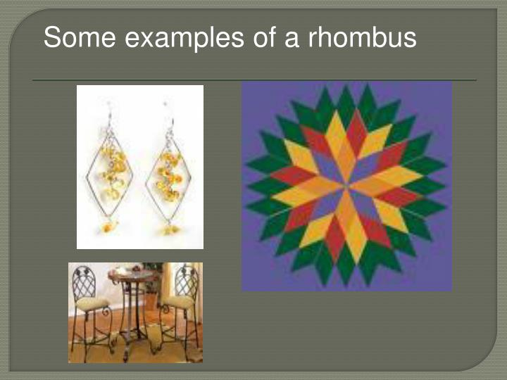 Some examples of a rhombus