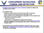 concurrent navigation fusion and detection