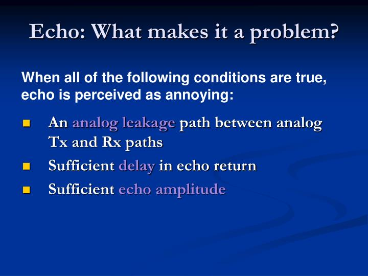Echo: What makes it a problem?