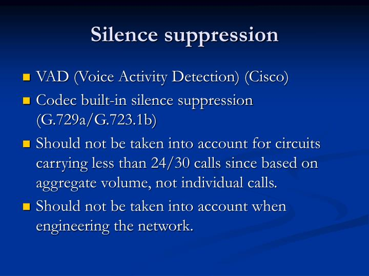 Silence suppression
