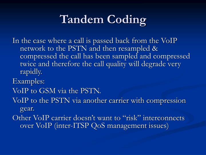 Tandem Coding