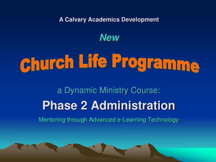 a dynamic ministry course phase 2 administration mentoring through advanced e learning technology n.