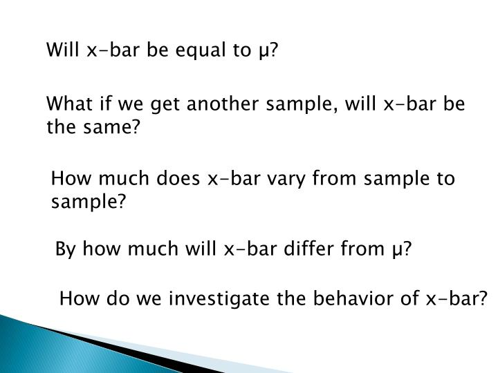 Will x-bar be equal to µ?