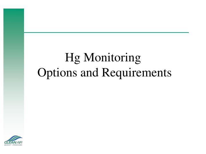 Hg monitoring options and requirements