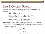 case 2 constant growth