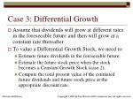 case 3 differential growth