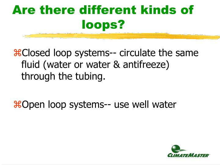 Are there different kinds of loops?